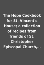 The Hope Cookbook for St. Vincent's House; a…
