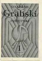Pamiętniki. T. 1-2 by Stanisław Grabski