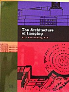 The Architecture of Imaging by Bill…