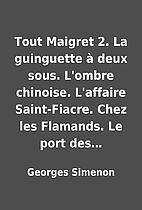 Tout Maigret 2. La guinguette à deux sous.…