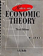 Notes on Economic Theory by A. K. Kelly