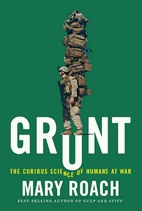 Grunt: The Curious Science of Humans at War…