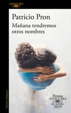 MAÑANA TENDREMOS OTROS NOMBRES by Patricio…