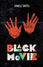 Black Movie by Danez Smith