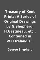 Treasury of Kent Prints: A Series of…