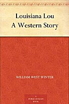 Louisiana Lou A Western Story by William…