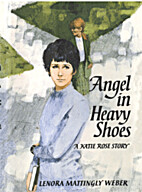 Angel in Heavy Shoes by Lenora Mattingly…
