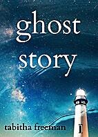 Ghost Story by Tabitha Freeman