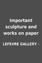 Important sculpture and works on paper by…