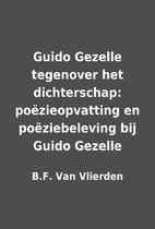 Guido Gezelle tegenover het dichterschap:…