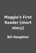 Maggie's First Reader [short story] by Bill…