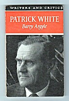 Patrick White (Writers and critics series)…
