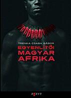Egyenlítői Magyar Afrika by Csaba Gábor…