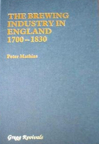 The Brewing Industry in England, 1700-1830…