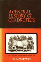 A General History of Quadrupeds: The Figures…