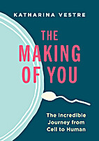 The Making of You: The Incredible Journey…