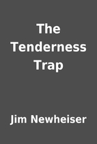 The Tenderness Trap by Jim Newheiser