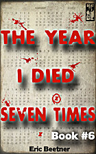 The Year I Died Seven Times Book #6 by Eric…