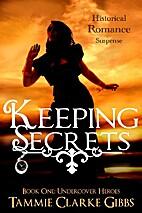 Keeping Secrets by Tammie Clarke Gibbs