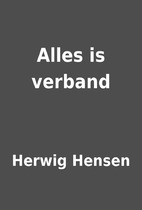 Alles is verband by Herwig Hensen