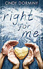 Right for Me by Cindy Dorminy