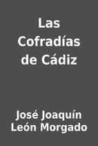 Las Cofradías de Cádiz by José Joaquín…