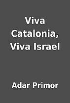 Viva Catalonia, Viva Israel by Adar Primor