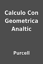 Calculo Con Geometrica Analtic by Purcell