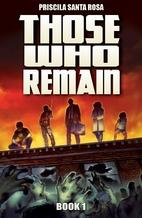 Those Who Remain - Book 1: A Zombie Novel…