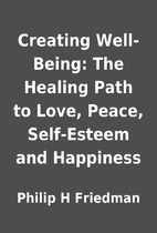 Creating Well-Being: The Healing Path to…