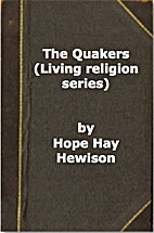 The Quakers (Living religion series) by Hope…