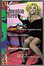 The Edmonton Queen by Darrin Hagen
