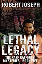 Lethal Legacy (Raff Rafferty Mystery Series…