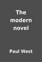 The modern novel by Paul West