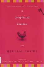 A Complicated Kindness: A Novel by Miriam…