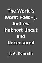 The World's Worst Poet - J. Andrew Haknort…