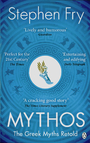 Mythos: The Greek Myths Retold: A Retelling of the Myths of Ancient Greece by Stephen Fry