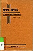 Anton Braith. Ein Bild Seines Lebens und…