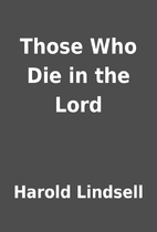 Those Who Die in the Lord by Harold Lindsell