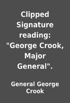 Clipped Signature reading: George Crook,…