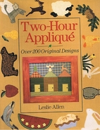 Two-Hour Applique: Over 200 Original Designs…