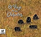 El viaje de los elefantes by (Diego Sanchez)…