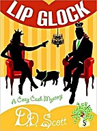 Lip Glock (A Cozy Cash Mystery #2) by D. D.…