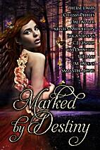 Marked by Destiny by Cheryl Davis