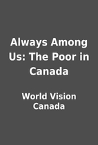 Always Among Us: The Poor in Canada by World…