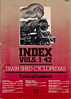 Train Shed Cyclopedia: Index to Vols. 1 - 42…