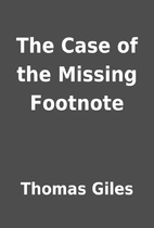The Case of the Missing Footnote by Thomas…