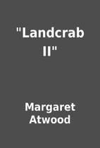 Landcrab II by Margaret Atwood