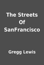 The Streets Of SanFrancisco by Gregg Lewis