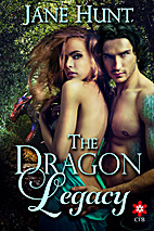 The Dragon Legacy by Jane Hunt